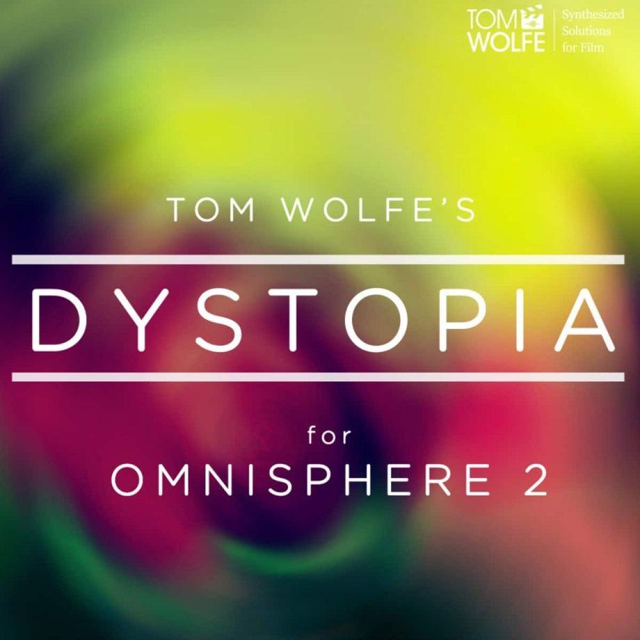 Tom Wolfe Dystopia for Omnisphere