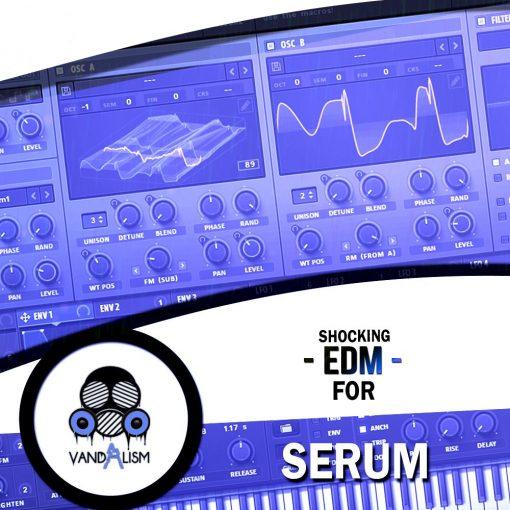 Vandalism Shocking EDM For Serum