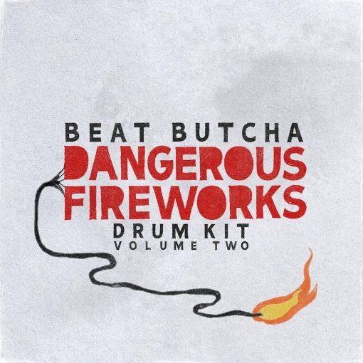 The Drum Broker Beat Butcha Dangerous Fireworks Vol. 2