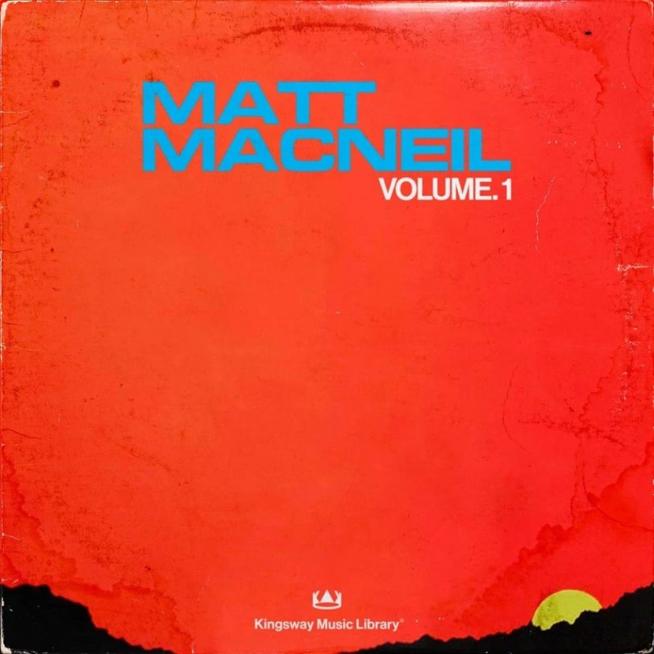Kingsway Music Library Matt MacNeil Vol. 1