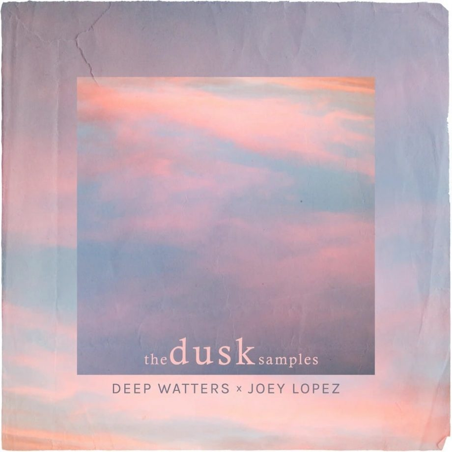 The Drum Broker Deep Watters x Joey Lopez The DUSK Samples Compositions