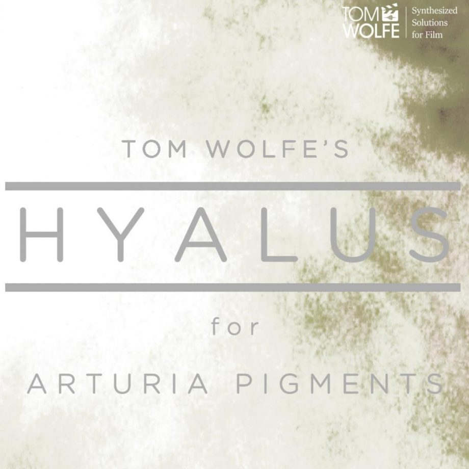 Tom Wolfe Hyalus for Pigments