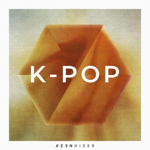 Zenhiser - K-Pop