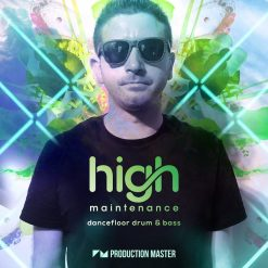 Production Master - High Maintenance – Dancefloor Drum & Bass