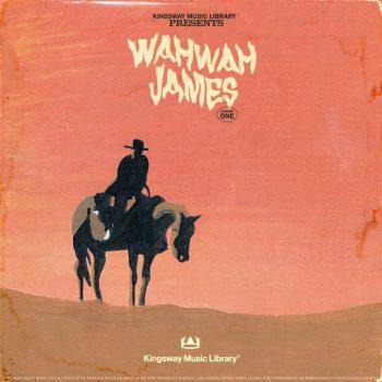 Kingsway Music Library - WahWah James Vol. 1