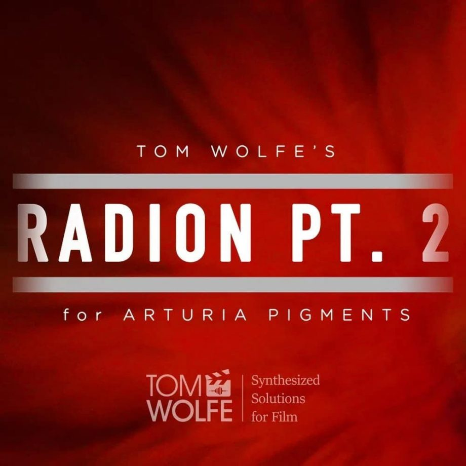 Tom Wolfe - Radion Pt. 2 - Cinematic Synth Presets for Arturia Pigments