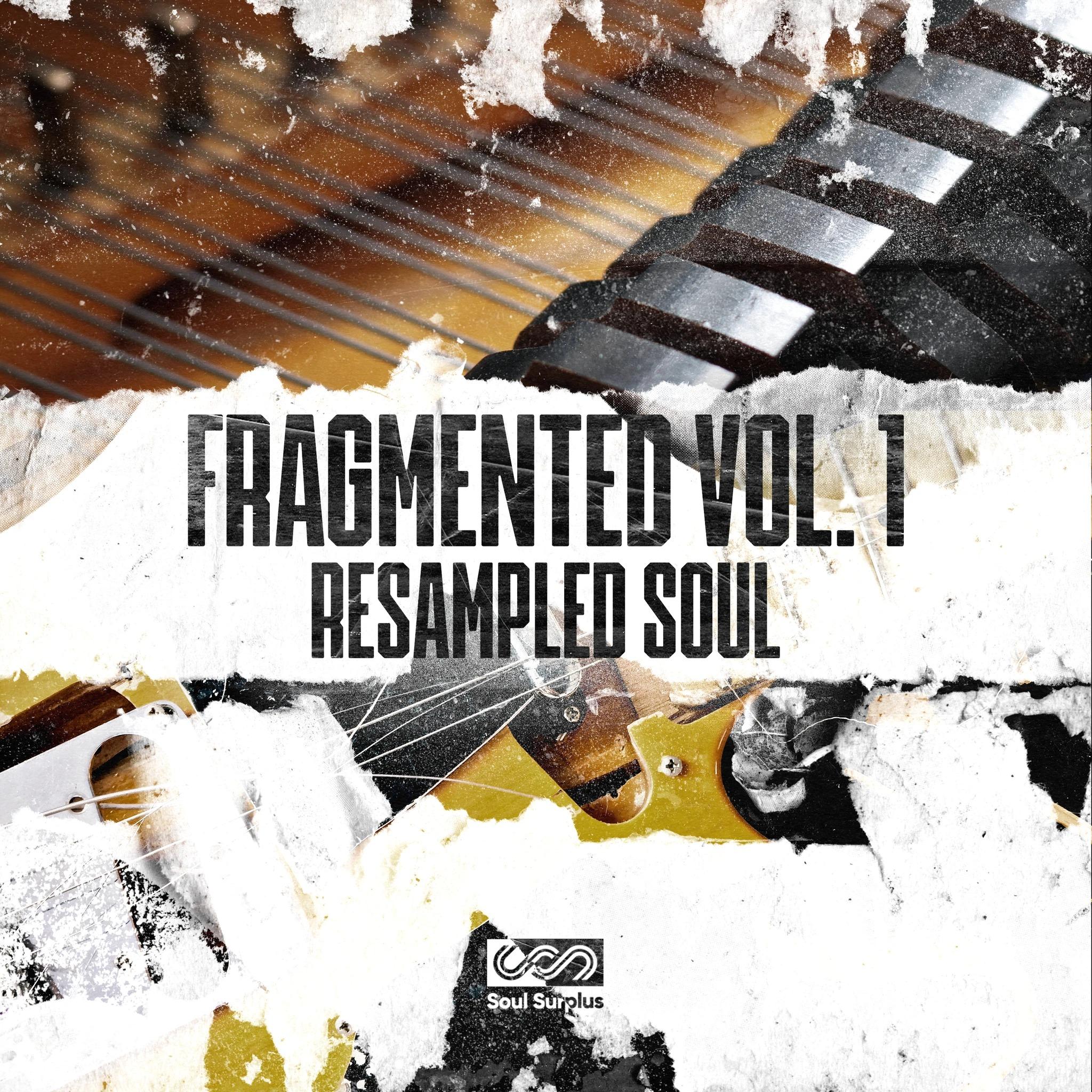 Soul Surplus - Fragmented Vol. 1 - Resampled Soul (Sample Pack)