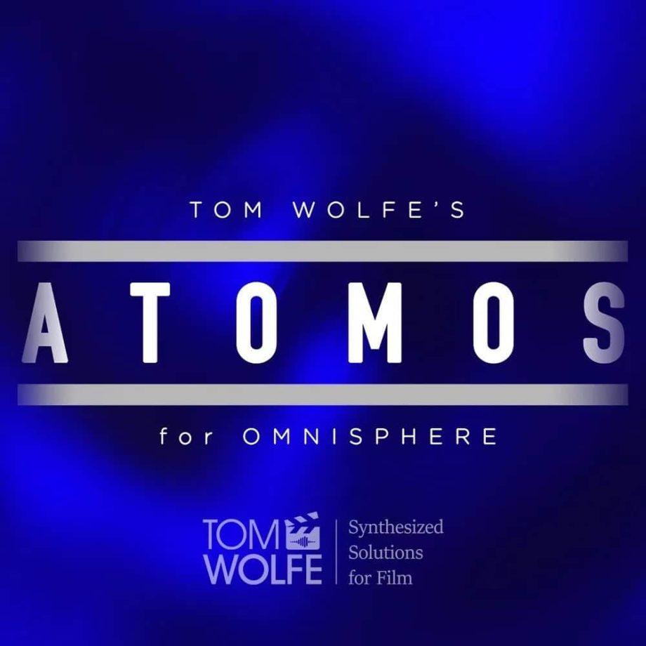 Tom Wolfe Atomos Dark Cinematic Presets for Omnisphere 2