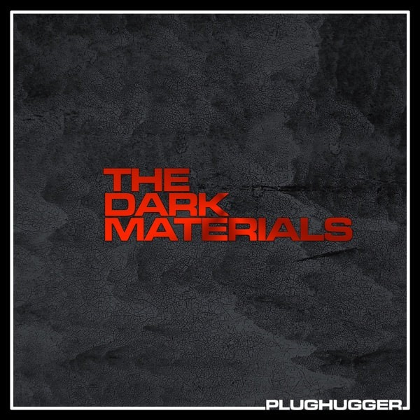 Plughugger - The Dark Materials