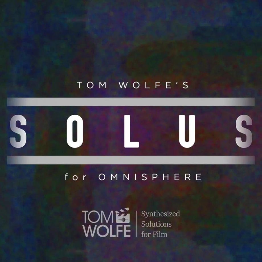 Tom Wolfe - Solus for Omnisphere