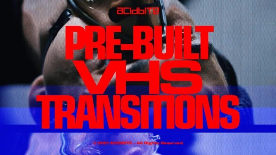ACIDBITE - Pre-Built VHS Transitions