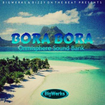 Big Werks - Bora Bora - Omnisphere