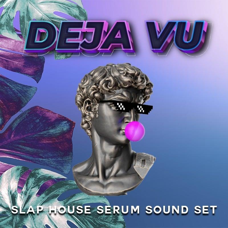 Evolution Of Sound - Deja Vu - Slap House Serum