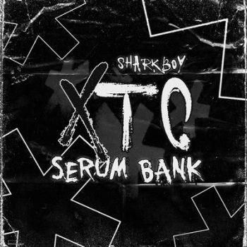 sharkboy - XTC SERUM BANK