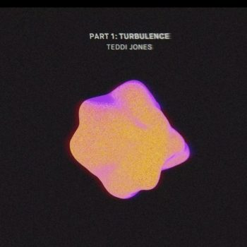 Teddi Jones - Part 1 - TURBULENCE