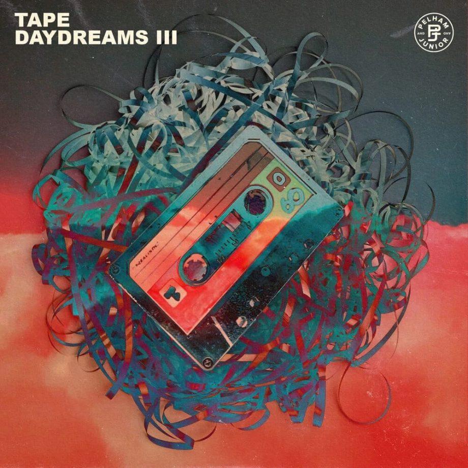 Pelham & Junior - Tape Daydreams 3 (Sample Pack)