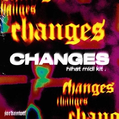 Jordanwtf - Changes (Hihat Midi Kit)